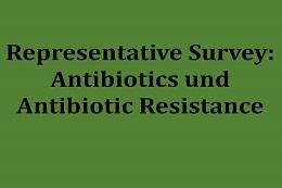 Repräsentative Bevölkerungsumfrage: Antibiotika und Antibiotikaresistenzen