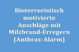 Analyse der Einsätze bei Verdacht auf bioterroristisch motivierte Anschläge mit Milzbrand-Erregern (Anthrax-Alarm)