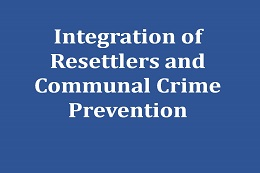 Integration of Resettlers and Communal Crime Prevention