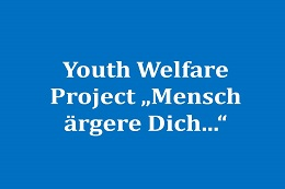 "Evaluation of the youth care project ""Mensch ärgere Dich…"""