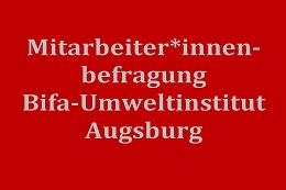 Mitarbeiter*innenbefragung im bifa-Umweltinstitut Augsburg