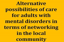 "Literature review on ""Alternative possibilities of care for adults with mental disorders and the need for protecting help in Upper Bavaria, in terms of networking in the local community""."