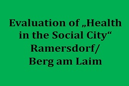 "Evalution of the Project ""Gesundheit in der Sozialen Stadt"" in district Ramersdorf/Berg am Laim"