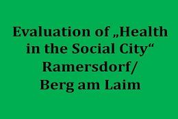 "Evalution of the Project ""Gesundheit in der Sozialen Stadt"" in District Ramersdorf/Berg am Laim"