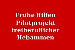 Frühe Hilfen – Evaluation des Pilotprojekts mit freiberuflich tätigen Hebammen in München