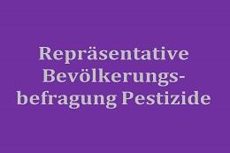 Repräsentative Bevölkerungsbefragung Pestizide