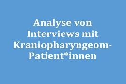 Analyse von Interviews mit Kraniopharyngeom-Patienten und Patientinnen