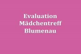 Evaluation Mädchentreff Blumenau