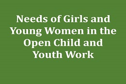 Needs of Girls and Young Women in the Open Child and Youth Work