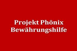 Wissenschaftliche Begleituntersuchung des Modellprojekts Phönix der Dienststellen der Bewährungshilfe bei den Landgerichten München I und München II