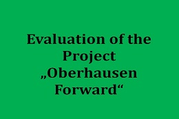 "Evaluation of the Project ""Oberhausen nach vorn"""