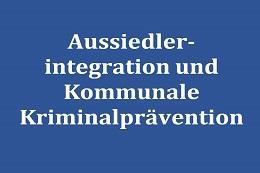 Aussiedlerintegration und Kommunale Kriminalprävention