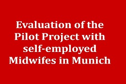Frühe Hilfen (Early Support) – Evaluation of the Pilot Project with Self-Employed Midwifes in Munich