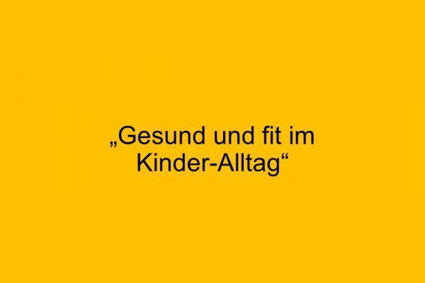"""""""Gesund und fit im Kinder-Alltag"""""""
