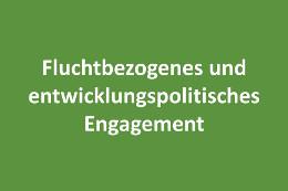 Verknüpfung von fluchtbezogenem und entwicklungspolitischem Engagement: Erhebung der lokalen Akteurslandschaft in München