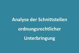 Analyse der Schnittstellen ordnungsrechtlicher Unterbringung