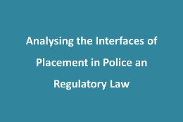 Analysing the Interfaces of Placement in Police an Regulatory Law