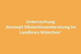 Untersuchung 'Konzept Obdachlosenberatung im Landkreis München' – AWO Kreisverband München-Land e.V.