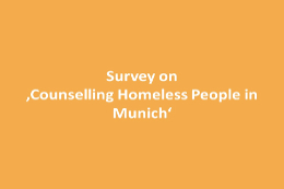 Survey on 'Counselling Homeless People in Munich' – AWO Kreisverband München-Land e.V.