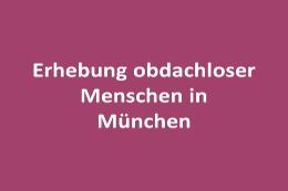 Erstellung einer Studie über obdachlose Menschen auf der Straße in der Landeshauptstadt München